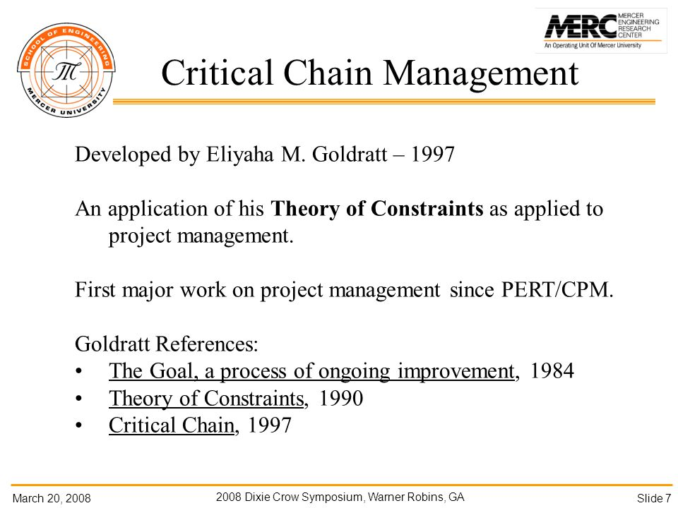 March 20, Dixie Crow Symposium, Warner Robins, GA Slide 7 Critical Chain Management Developed by Eliyaha M.