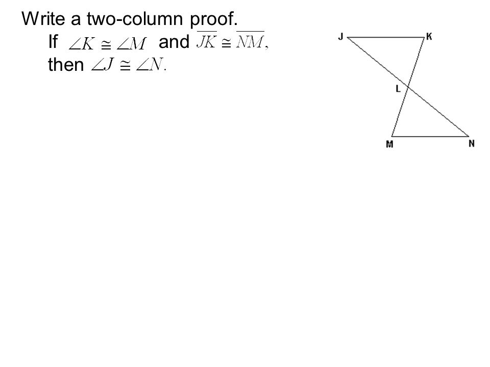 Write a two-column proof. If and then
