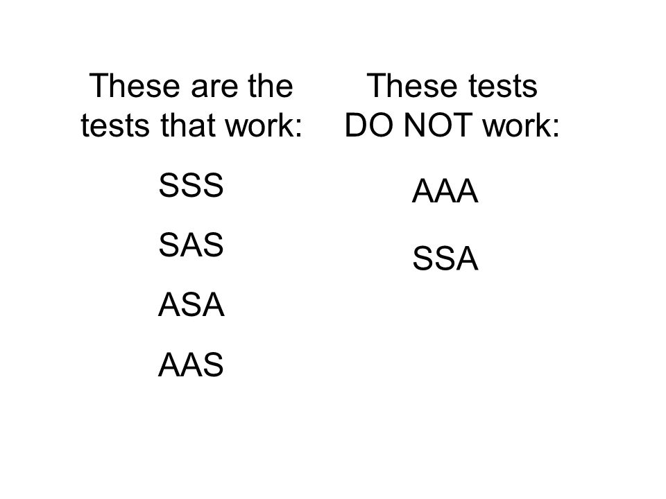 These are the tests that work: SSS SAS ASA AAS These tests DO NOT work: AAA SSA