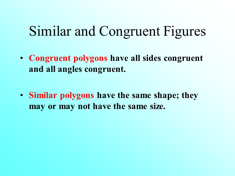 Congruent and Similar. Similar and Congruent Figures Congruent ...
