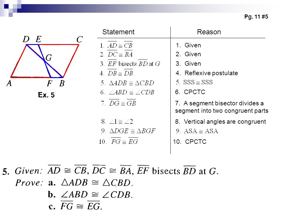 StatementReason 1. Given 7. A segment bisector divides a segment into two congruent parts Pg.