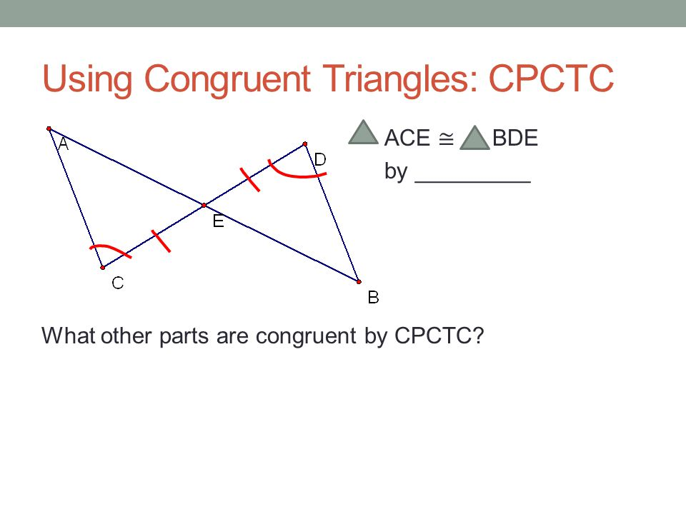 CHAPTER 4- PART 2 Congruent Triangles. CPCTC (4-4) Definition of ...