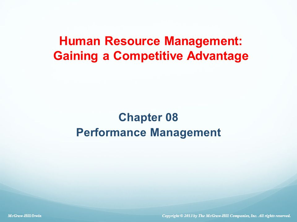 Chapter 08 Performance Management Copyright © 2013 by The McGraw-Hill Companies, Inc.