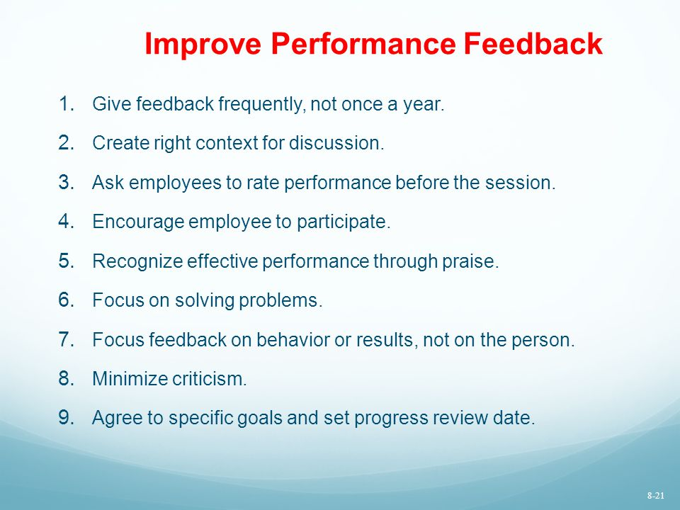 Improve Performance Feedback 1. Give feedback frequently, not once a year.