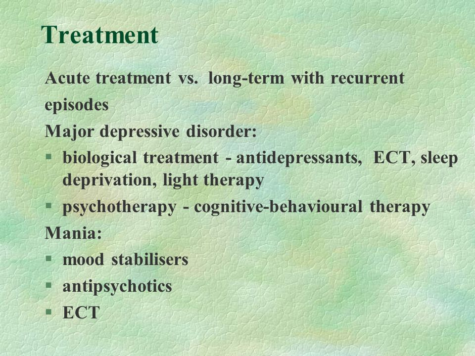Treatment Acute treatment vs.