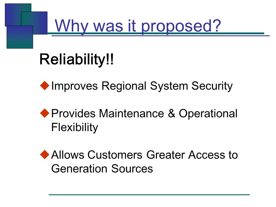 Why was it proposed. Reliability!.