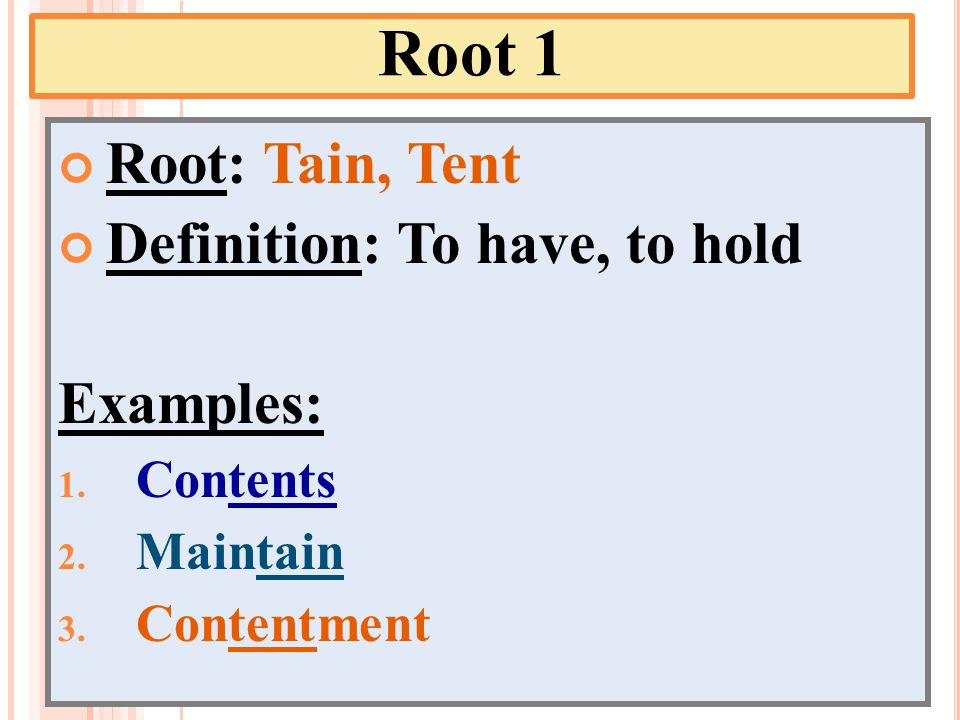Root 1 Root Tain Tent Definition To have to hold Ex&les  sc 1 st  SlidePlayer & Root Words Test Friday Is cumulative Will be on root words from ...