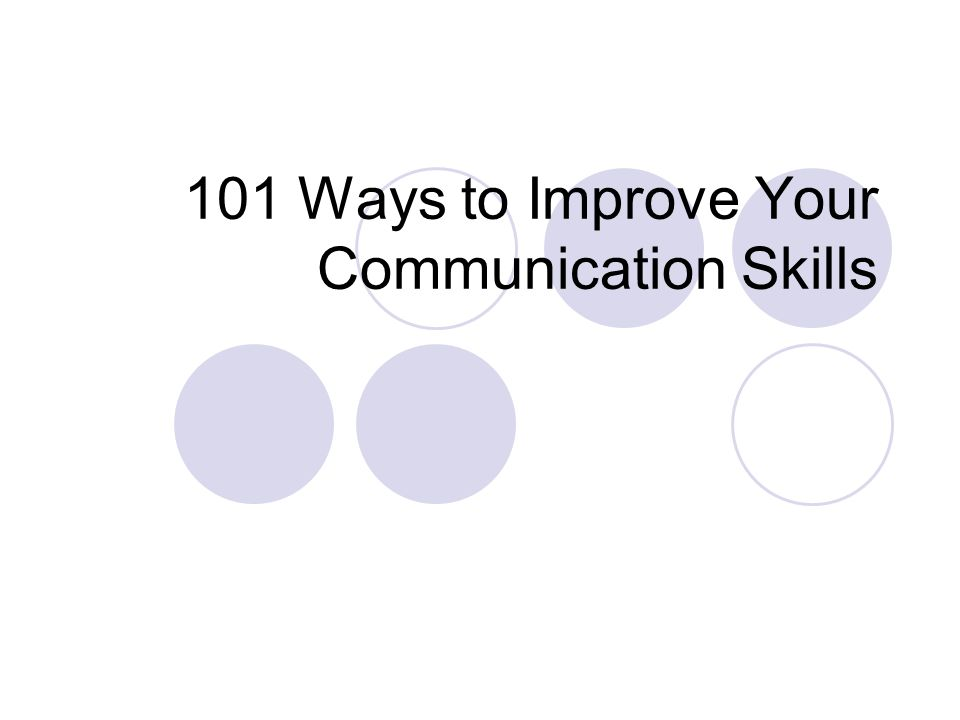 101 Ways to Improve Your Communication Skills