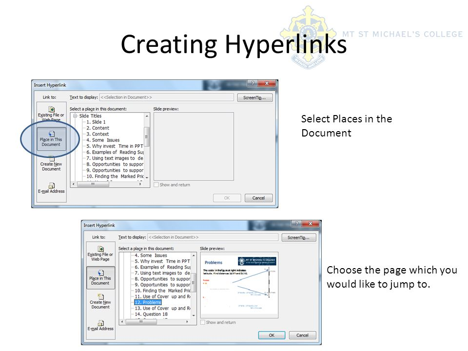 Creating Hyperlinks Select Places in the Document Choose the page which you would like to jump to.