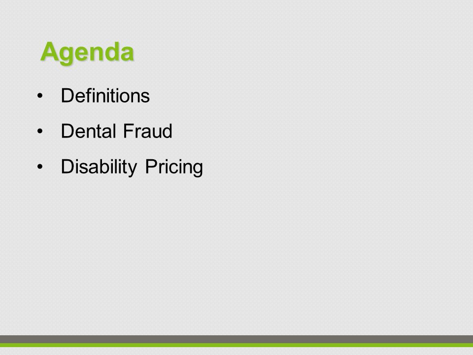 Definitions Dental Fraud Disability Pricing Agenda