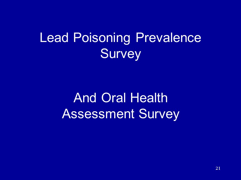21 Lead Poisoning Prevalence Survey And Oral Health Assessment Survey