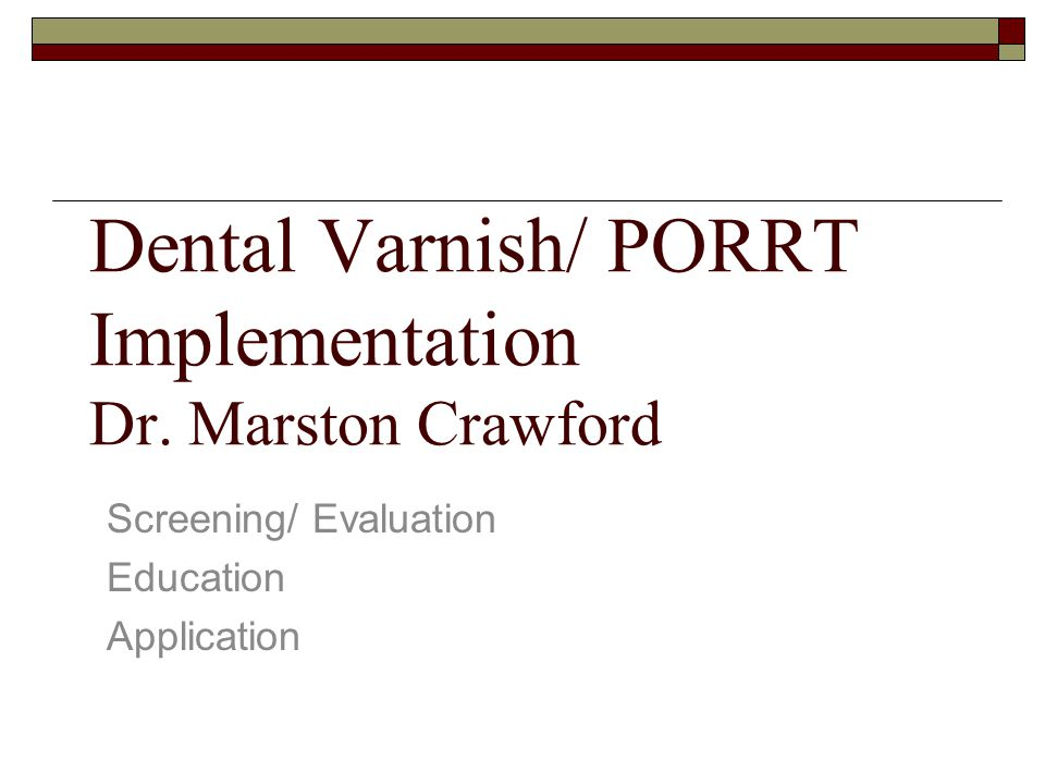 Dental Varnish/ PORRT Implementation Dr.