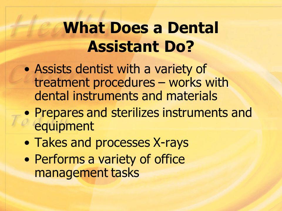 DENTAL CAREERS. Careers in Dentistry The goal of the dental team ...