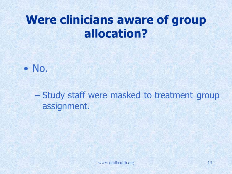 Were clinicians aware of group allocation.