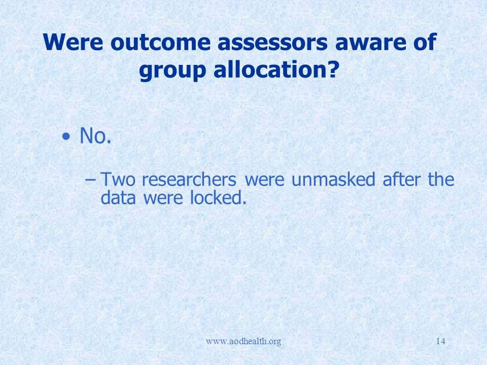 Were outcome assessors aware of group allocation.