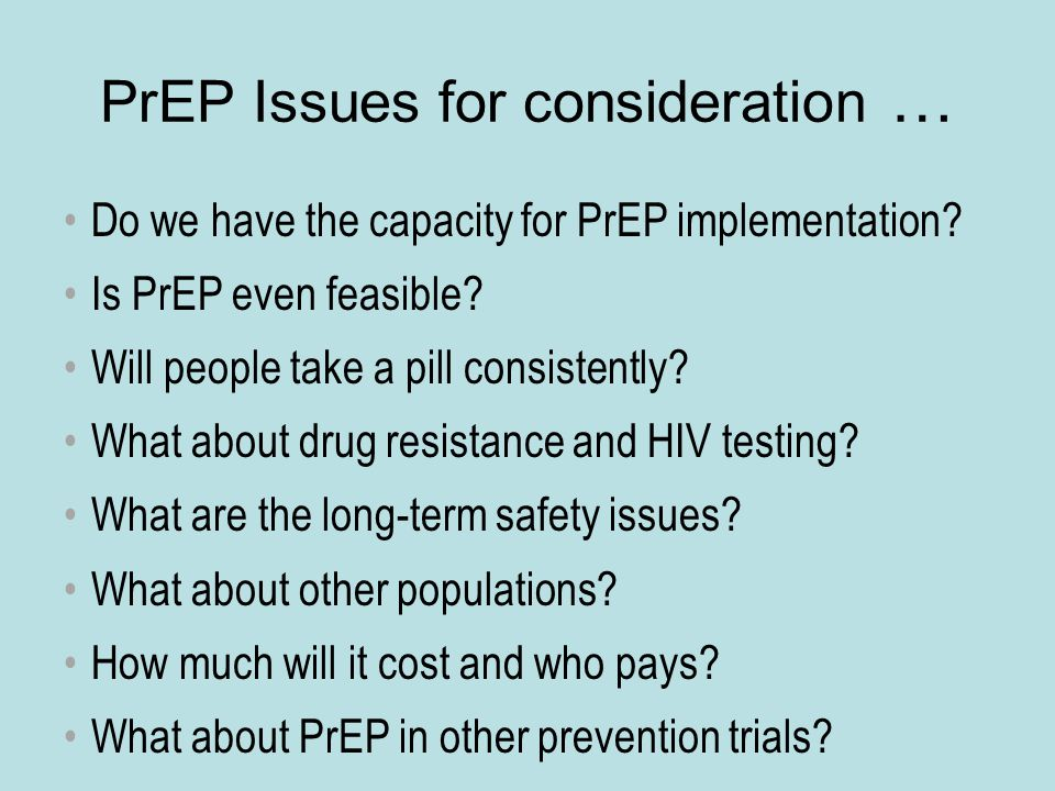 PrEP Issues for consideration … Do we have the capacity for PrEP implementation.