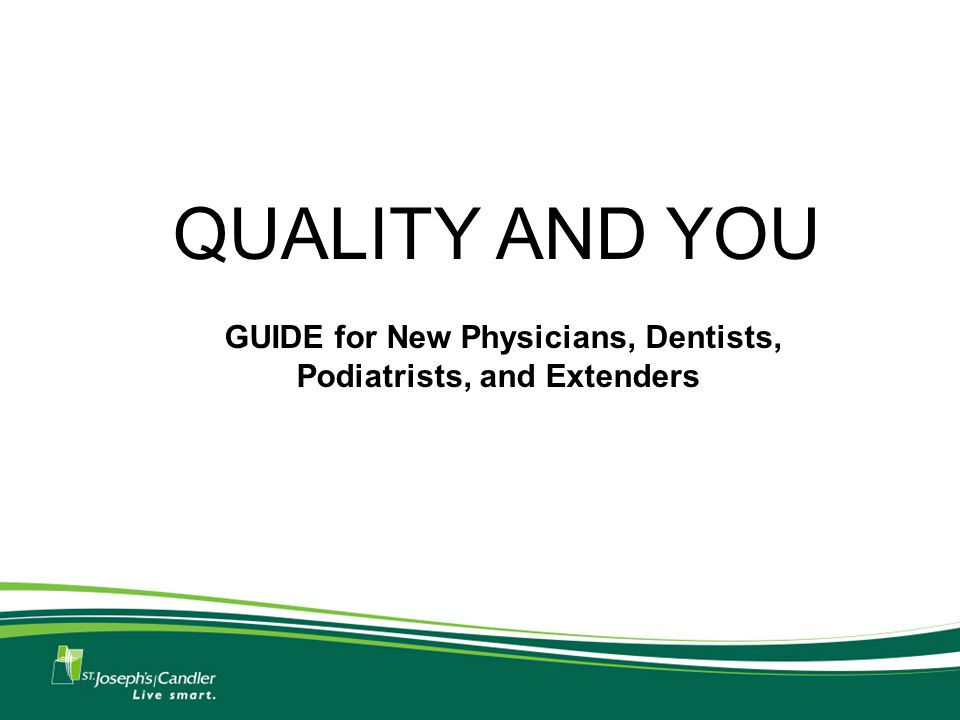 QUALITY AND YOU GUIDE for New Physicians, Dentists, Podiatrists, and Extenders