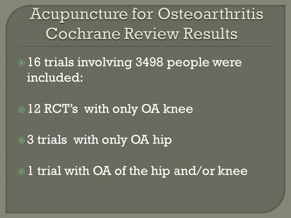  16 trials involving 3498 people were included:  12 RCT's with only OA knee  3 trials with only OA hip  1 trial with OA of the hip and/or knee