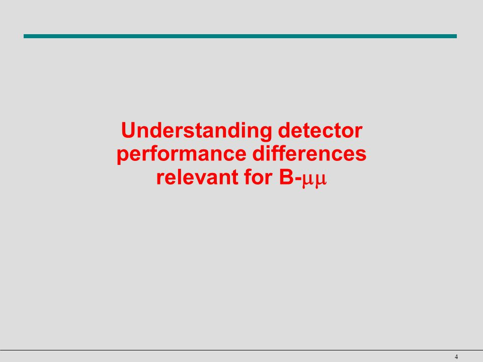 4 Understanding detector performance differences relevant for B- 