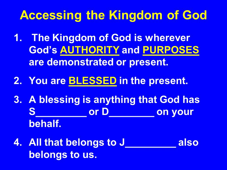 Accessing the Kingdom of God 1.