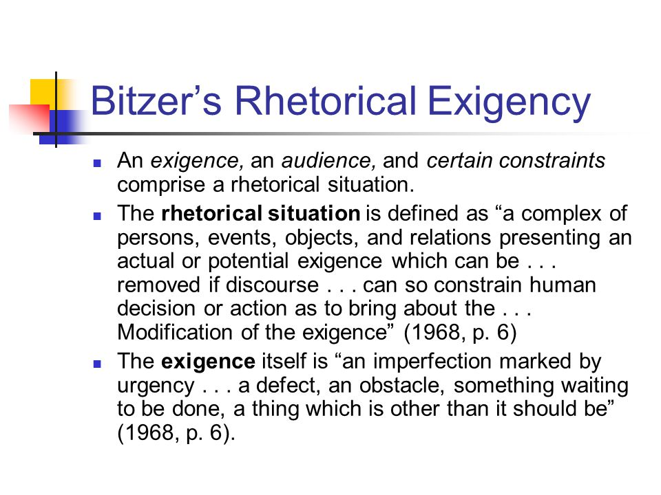Bitzeru0027s Rhetorical Exigency An Exigence, An Audience, And Certain  Constraints Comprise A Rhetorical Situation