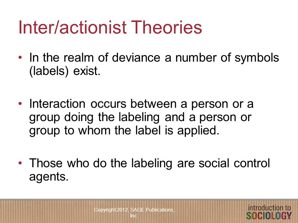 Inter/actionist Theories In the realm of deviance a number of symbols (labels) exist.