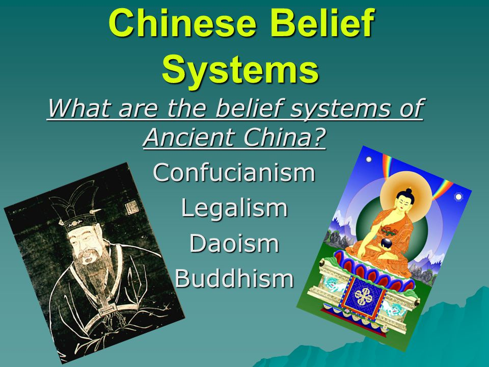 Chinese Belief Systems What are the belief systems of Ancient China.