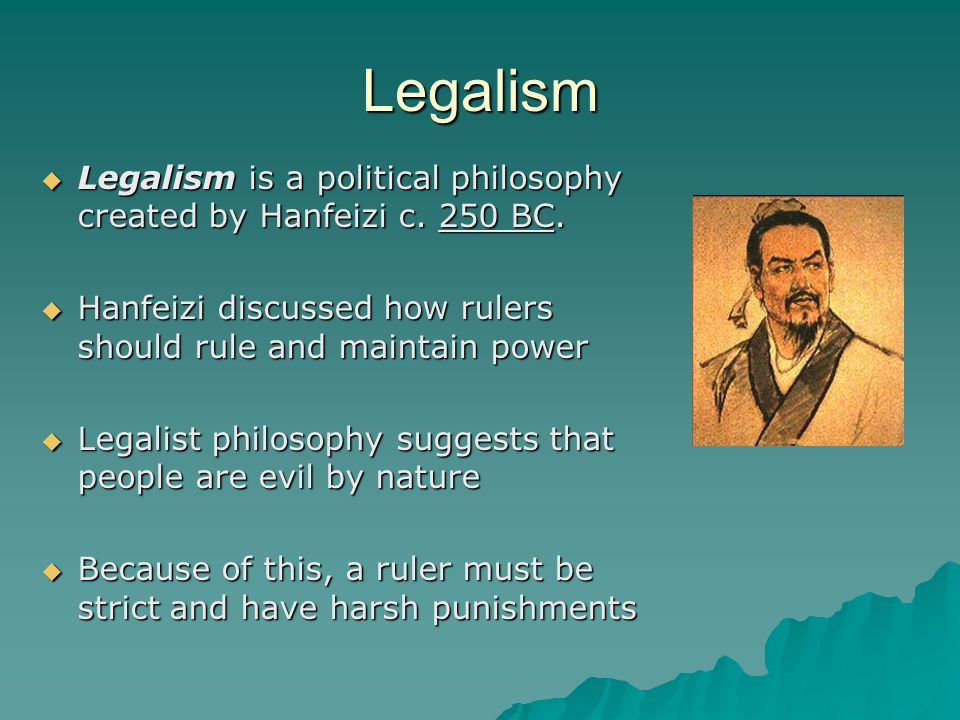 Legalism  Legalism is a political philosophy created by Hanfeizi c.