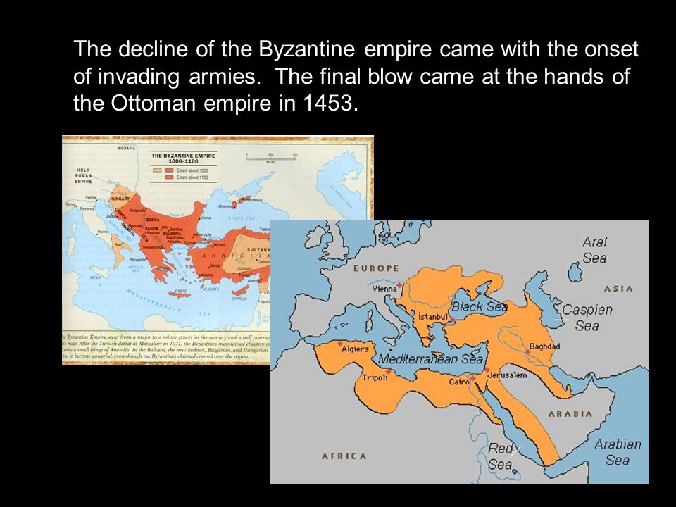The decline of the Byzantine empire came with the onset of invading armies.