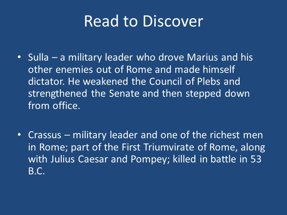 Read to Discover Sulla – a military leader who drove Marius and his other enemies out of Rome and made himself dictator.