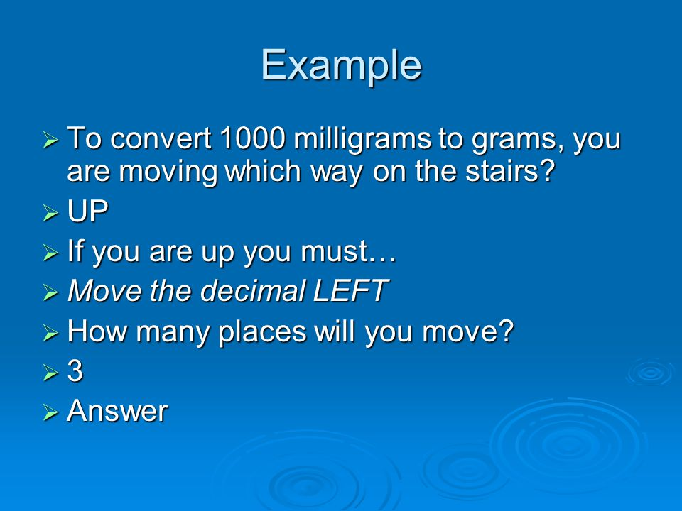 Example  To convert 1000 milligrams to grams, you are moving which way on the stairs.