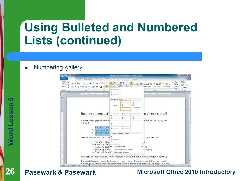 Word Lesson 5 Pasewark & Pasewark Microsoft Office 2010 Introductory Using Bulleted and Numbered Lists (continued) Numbering gallery 26