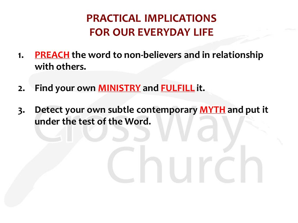 1.PREACH the word to non-believers and in relationship with others.