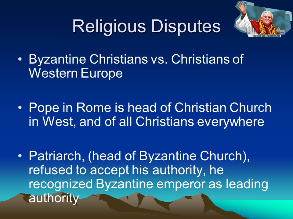 Religious Disputes Byzantine Christians vs.