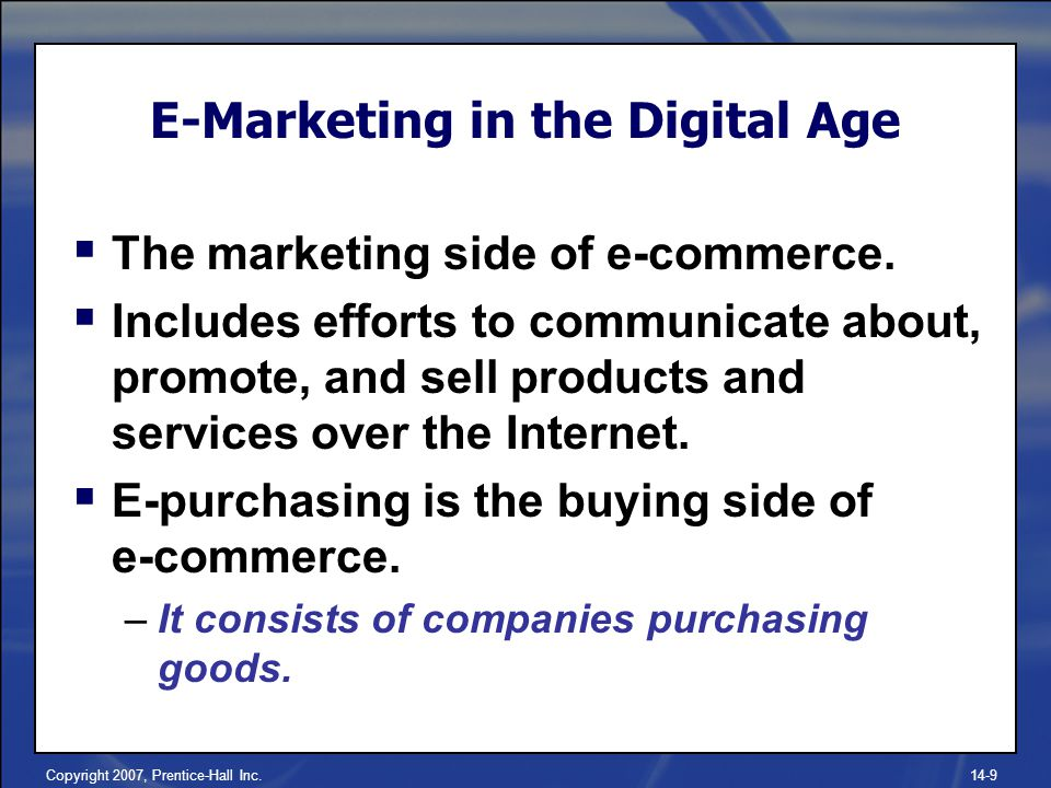 Copyright 2007, Prentice-Hall Inc.14-9  The marketing side of e-commerce.