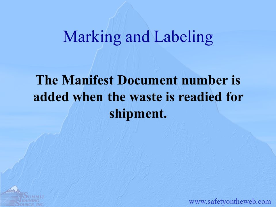 Marking and Labeling The Manifest Document number is added when the waste is readied for shipment.