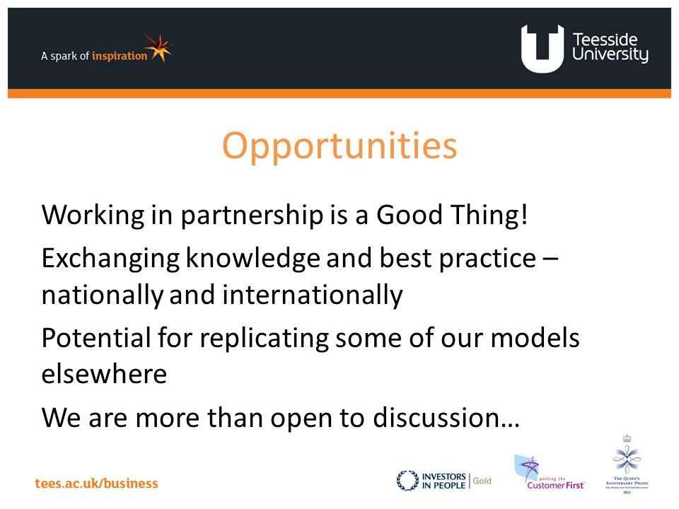 Opportunities Working in partnership is a Good Thing.