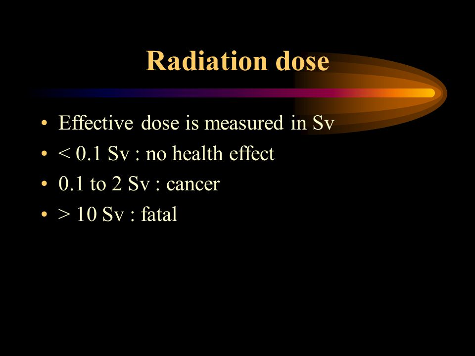 Background Radiation There are small amount a radiation everywhere.
