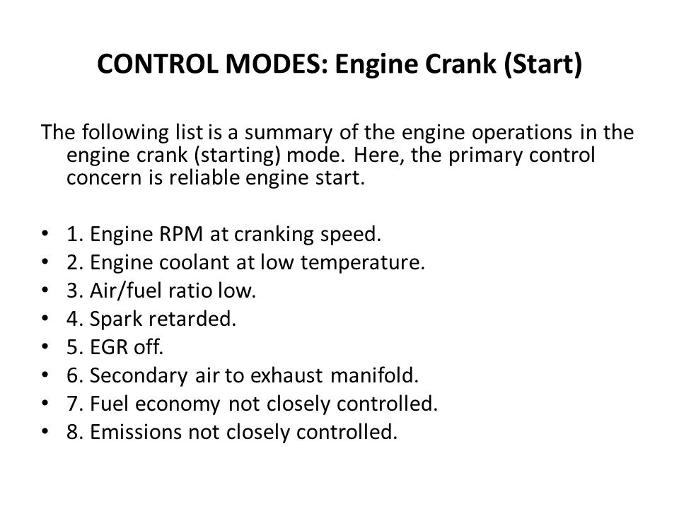 CONTROL MODES: Engine Crank (Start) The following list is a summary of the engine operations in the engine crank (starting) mode.