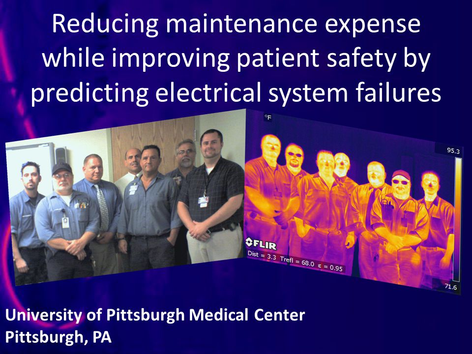 Reducing maintenance expense while improving patient safety by predicting electrical system failures University of Pittsburgh Medical Center Pittsburgh, PA