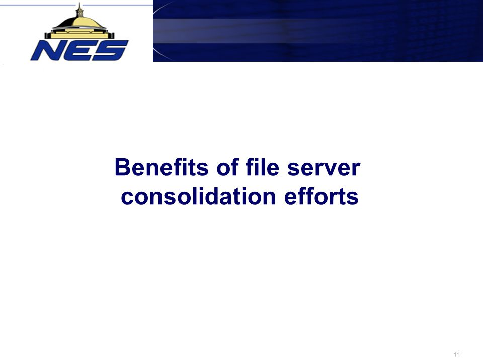 11 Benefits of file server consolidation efforts