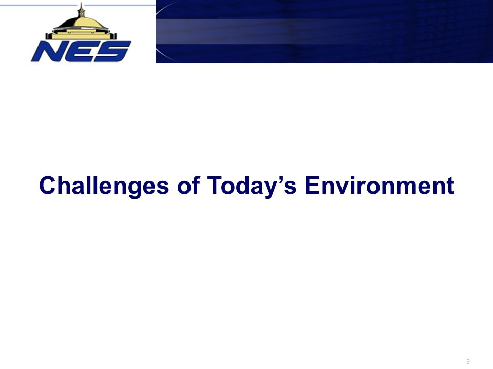 3 Challenges of Today's Environment