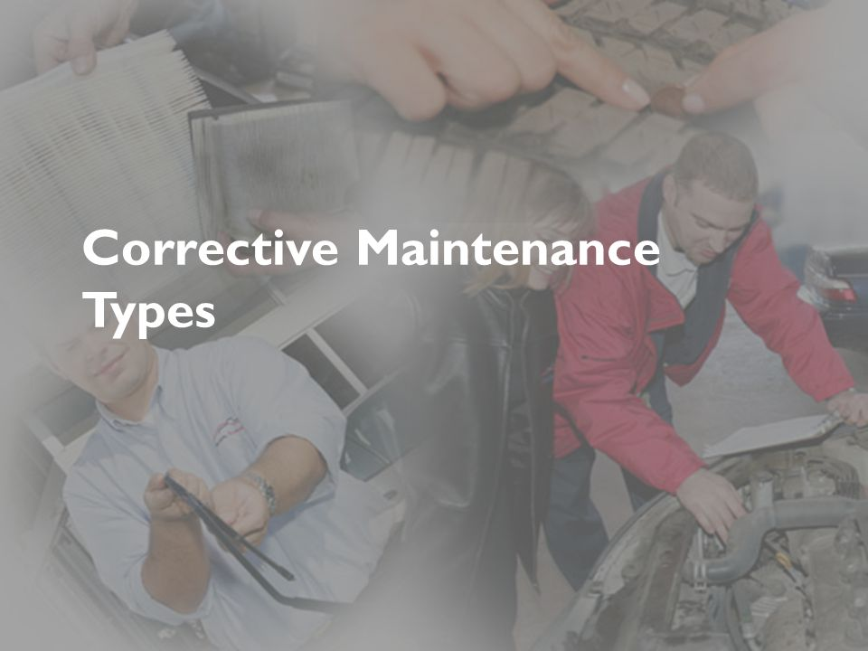 Corrective Maintenance Types