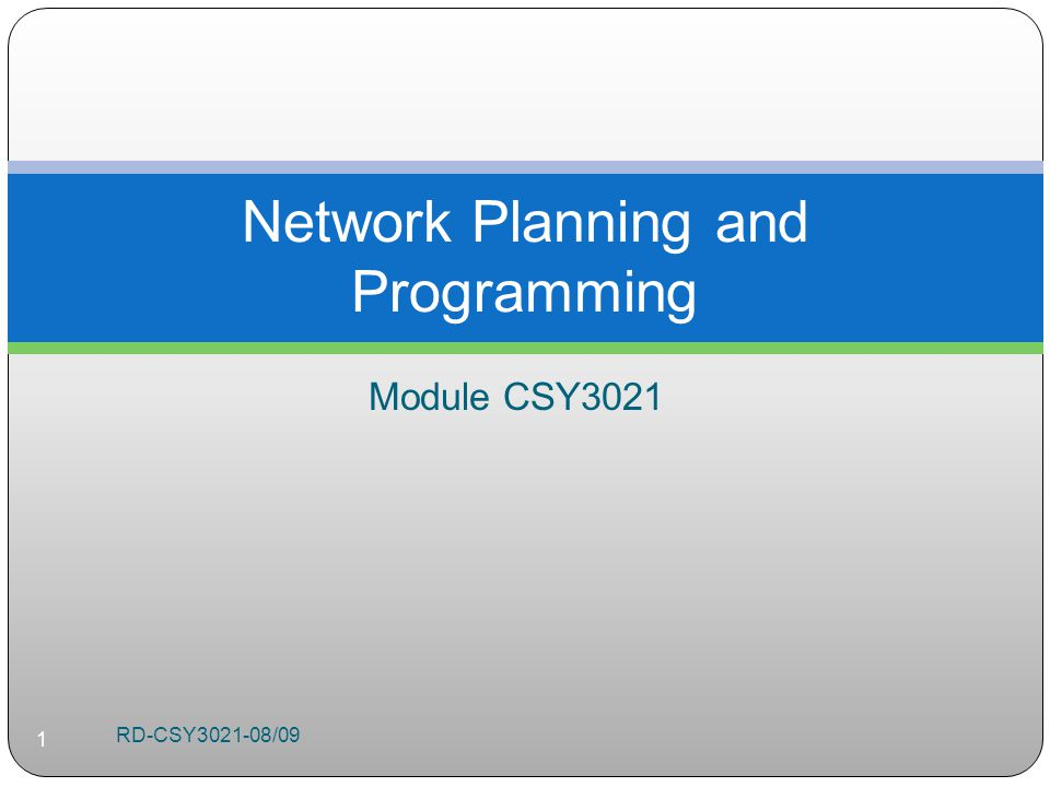 Module CSY3021 Network Planning and Programming RD-CSY /09 1