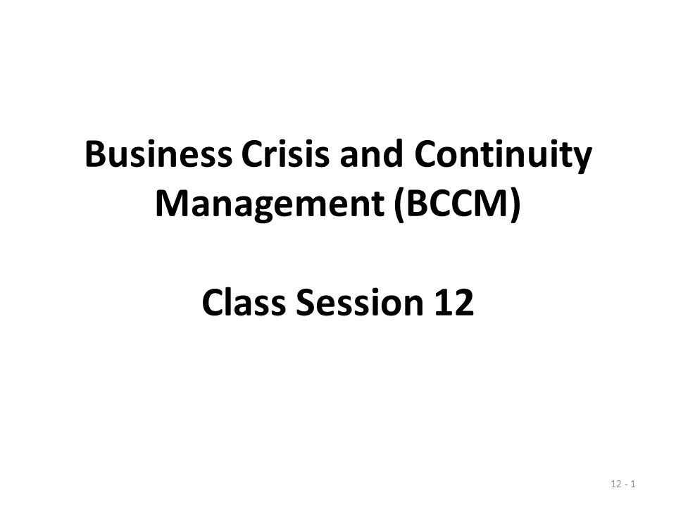 Business Crisis and Continuity Management (BCCM) Class Session