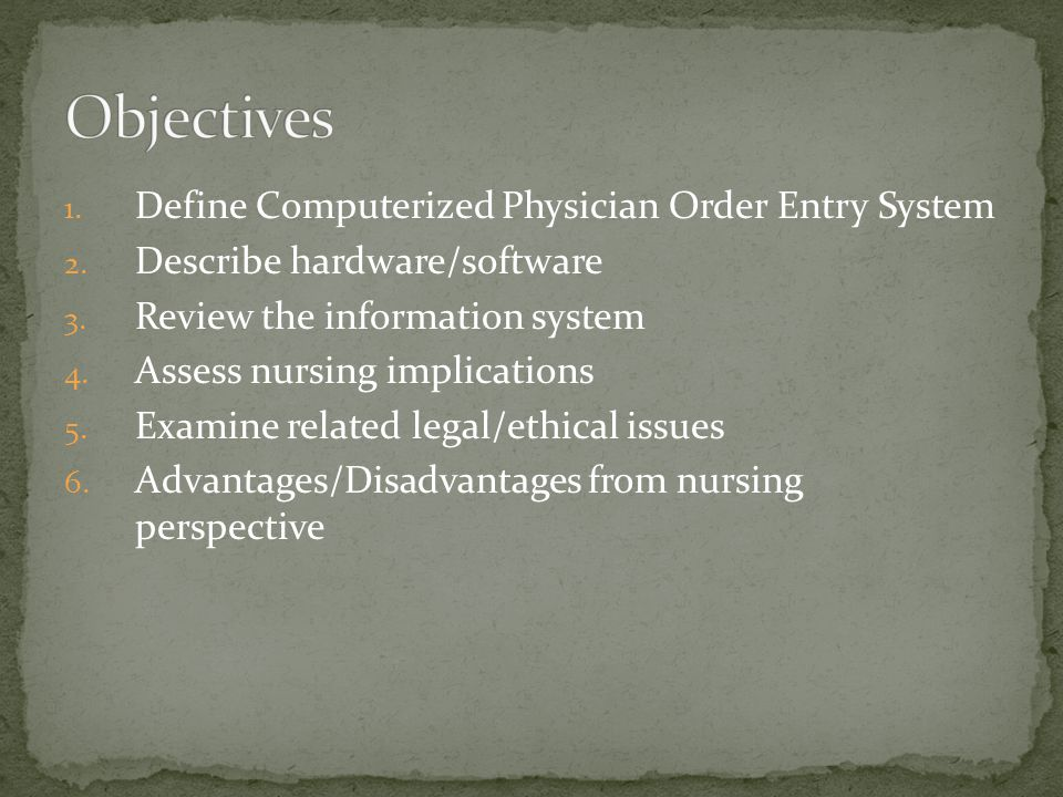 1. Define Computerized Physician Order Entry System 2.