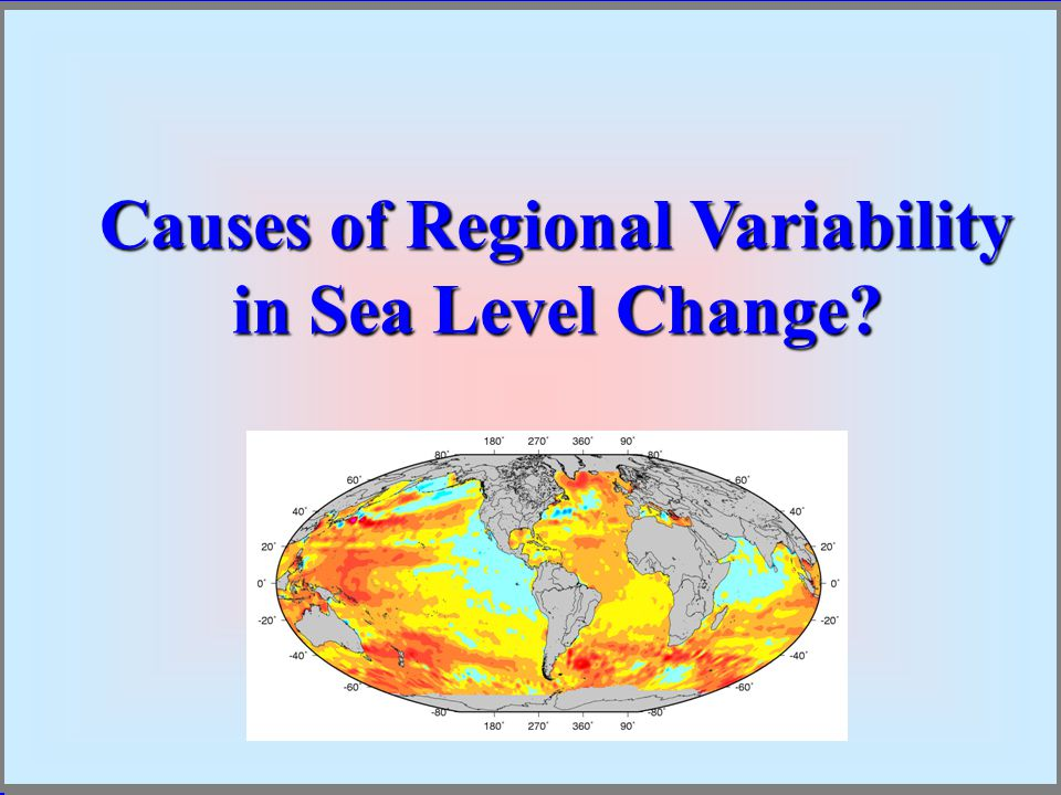 Causes of Regional Variability in Sea Level Change.