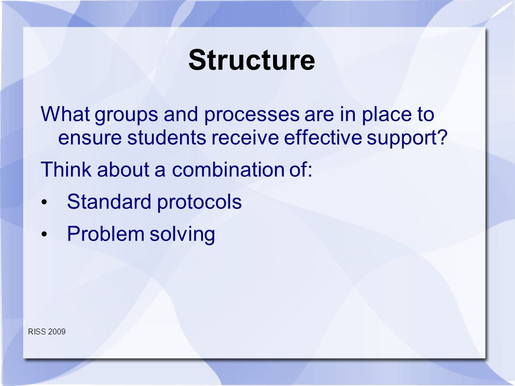 Structure What groups and processes are in place to ensure students receive effective support.
