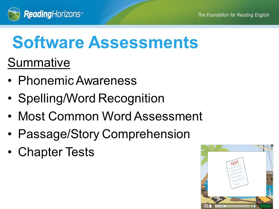 Summative Phonemic Awareness Spelling/Word Recognition Most Common Word Assessment Passage/Story Comprehension Chapter Tests Software Assessments