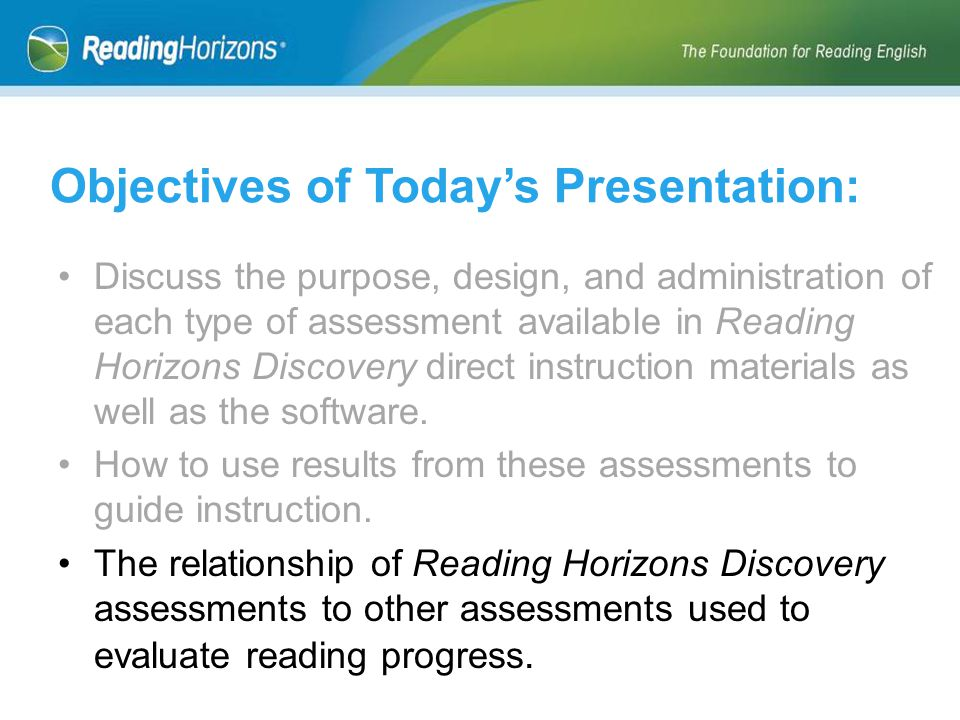 Discuss the purpose, design, and administration of each type of assessment available in Reading Horizons Discovery direct instruction materials as well as the software.